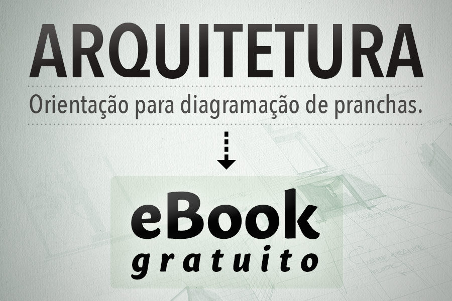 Arquitetura: diagramação de pranchas – eBook gratuito