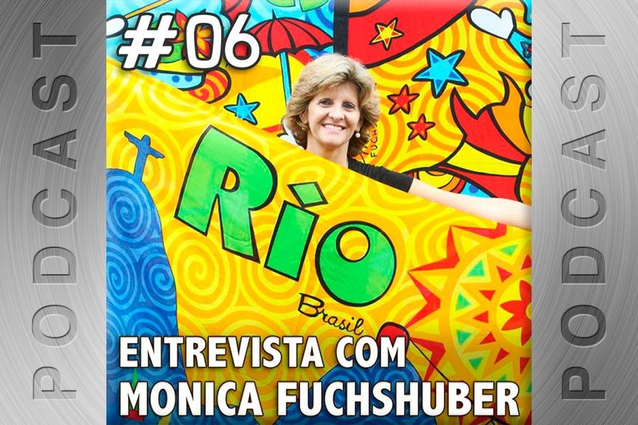 #06 – Entrevista com Monica Fuchshuber