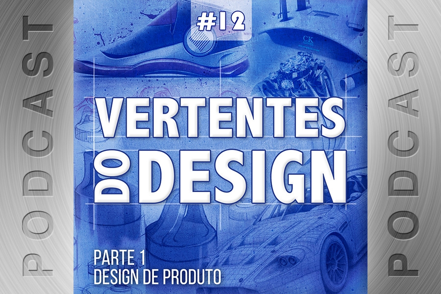#12 – Vertentes do Design – Parte 1
