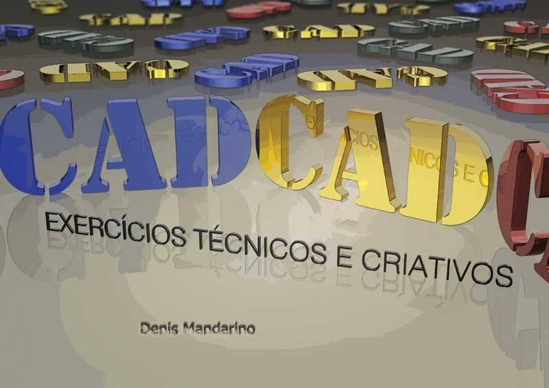 CAD – Exercícios Técnicos e Criativos