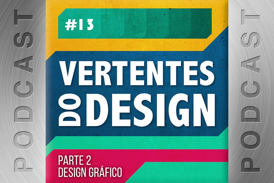 #13 – Vertentes do Design – Parte 2